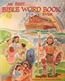 My Best Bible Word Book Ever, Stephen T. Barclift and Edward Glen French, 0945564503