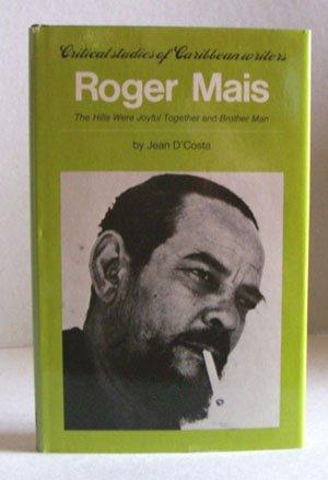 Roger Mais (Critical studies of Caribbean writers)