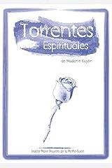 Torrentes espirituales: de Madame Guyón (Serie Guyón) (Spanish Edition) Paperback
