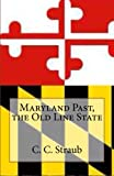 Maryland Past, the Old Line State, C. Straub, 1479206016
