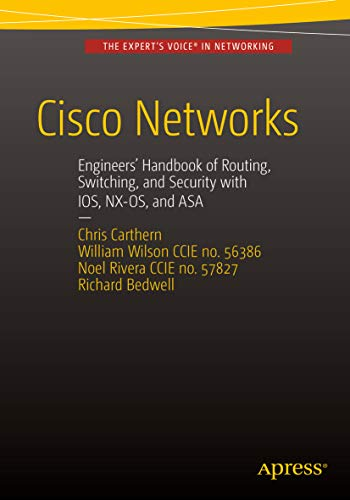Cisco Networks: Engineers' Handbook of Routing, Switching, and Security with IOS, NX-OS, and - Network Wireless Cisco
