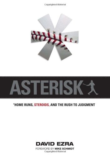Asterisk: Home Runs, Steroids, and the Rush to Judgment