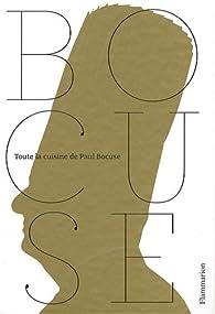 Toute la cuisine de Paul Bocuse par Paul Bocuse