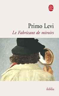 Le fabricant de miroirs : contes et réflexions, Levi, Primo