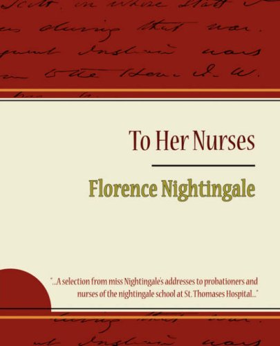 To Her Nurses - Florence Nightingale ebook