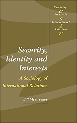 Security, Identity and Interests: A Sociology of International