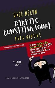 Vade Mecum para Ninjas - Direito Constitucional: Constituição Federal + Legislação Correspondente + Súmulas e