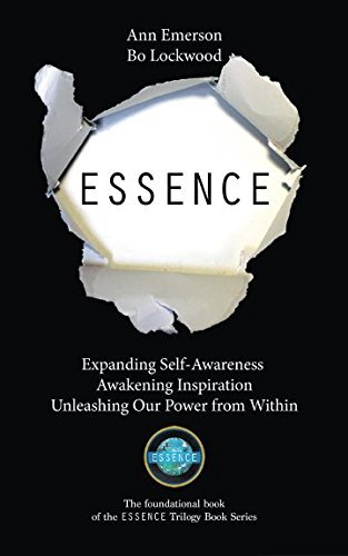 Essence Series - ESSENCE: Expanding Self-Awareness, Awakening Inspiration, Unleashing Our Power From Within (ESSENCE Trilogy Book Series) (Volume 1)