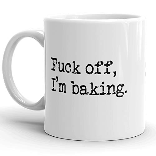 Fuck Off I'm Baking Funny Coffee Mug, Cake Bakers, Cake Decorators, Pastry Chefs Gag Gifts, St Patrick's Day, Christmas, Birthday Gifts, Rude Sarcastic Mugs Memes Tea Cup White Ceramic 11oz Coffee Mug]()