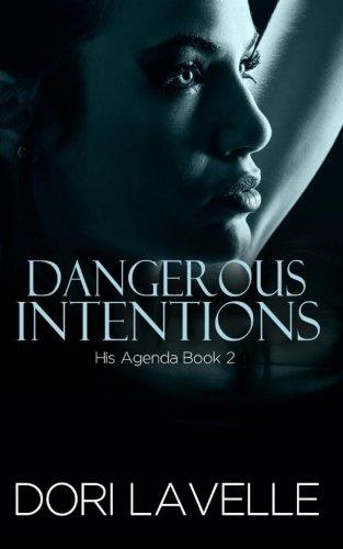 Dangerous Intentions (His Agenda 2) (Volume 2) ebook