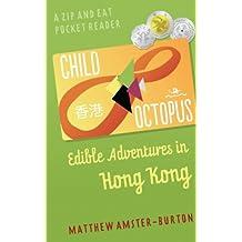 Child Octopus: Edible Adventures in Hong Kong