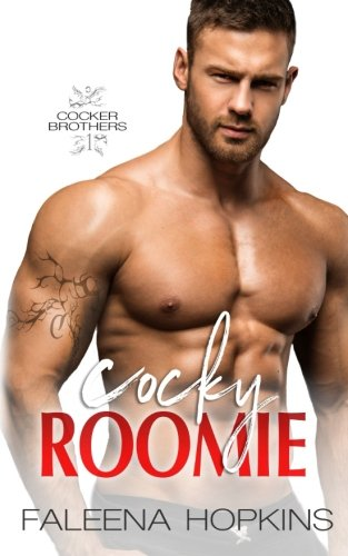 Cocky Roomie: A Bad Boy Romance Novel (The Cocker Brothers of Georgia) (Volume 1)