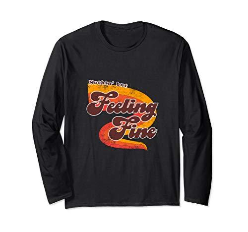 Feelin' Fine Tshirt | 70s Retro Groovy Feeling Shirt T-Shirt Long Sleeve T-Shirt