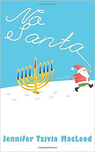 No Santa!: Jennifer Tzivia MacLeod: 9780993919831: Amazon