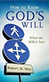 How to Know God's Will, Robert M. West, 1616266635