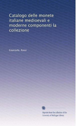 Catalogo delle monete italiane medioevali e moderne componenti la collezione (Italian Edition)