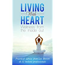 Living with Heart: Wellness from the inside out