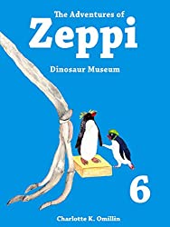 The Adventures of Zeppi - A Penguin Story - #6 Dinosaur Museum