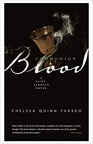 Communion Blood A Novel Of Saint Germain Yarbro Chelsea Quinn 9780312867942 Amazon Com Books