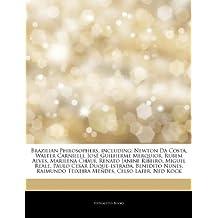 Articles On Brazilian Philosophers, including: Newton Da Costa, Walter Carnielli, José Guilherme Merquior, Rubem Alves, Marilena Chauí, Renato ... Paulo Cesar Duque-estrada, Benedito Nunes