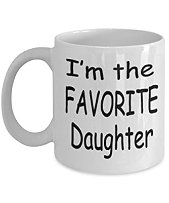 I'm The Favorite Daughter Mug White Unique Birthday, Special Or Funny Occasion Gift. Best 11 Oz Ceramic Novelty Cup for Coffee, Tea Or Toddy