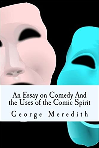 an essay on comedy and the uses of the comic spirit george  an essay on comedy and the uses of the comic spirit george meredith 9781535299213 com books