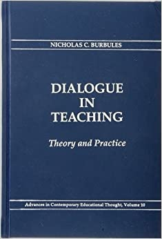 Book Dialogue in Teaching: Theory and Practice Advances in Contemporary Educational Thought