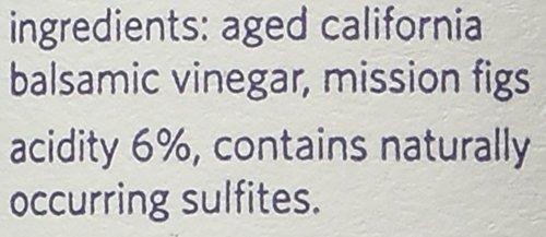 O OLIVE OIL & VINEGAR California Fig Balsamic Vinegar, 6.76 Fluid Ounce 3 Sweet splendor, rich and dark. Slowly oak aged in Sonoma Sustainably grown, non-sprayed, no pesticides Locally grown, family farms in Sonoma, California