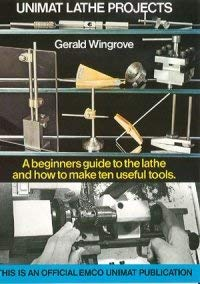 Photo Unimat Lathe Projects: A Beginners Guide to the Lathe and How to Make Ten Useful Tools