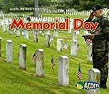 Image: Memorial Day (Holidays and Festivals), by Rebecca Rissman. Publisher: Heinemann (September 1, 2010)