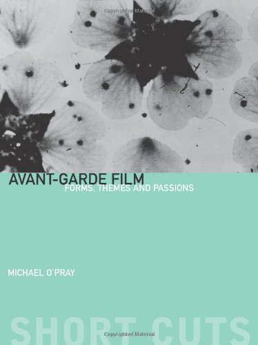 Avant-Garde Film: Forms, Themes and Passions (Short Cuts) -