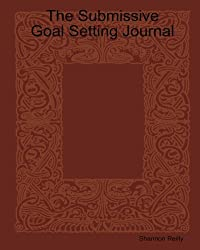 The Submissive Goal Setting Journal