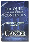 The Quest For The Cures… Continues. Complete 11 Episodes Transcripts