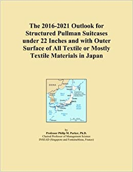 The 2016-2021 Outlook for Structured Pullman Suitcases under 22 Inches and with Outer Surface of All Textile or Mostly Textile Materials in Japan