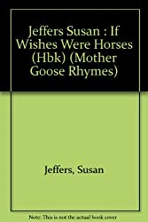 If Wishes Were Horses: Mother Goose Rhymes