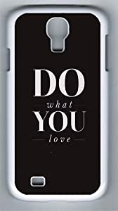 Do What You Love PC Hard Case Cover For Samsung Galaxy S4 SIV I9500 Case and Cover White