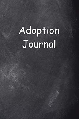 Adoption Journal Chalkboard Design: (Notebook, Diary, Blank Book) (Family Journals Notebooks Diaries)