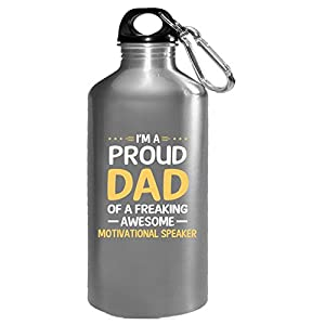 Proud Dad Of Freaking Awesome Motivational Speaker - Water Bottle