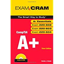 CompTIA A+ Exam Cram (Exams 220-602, 220-603, 220-604) by Charles J. Brooks (2007-07-29)