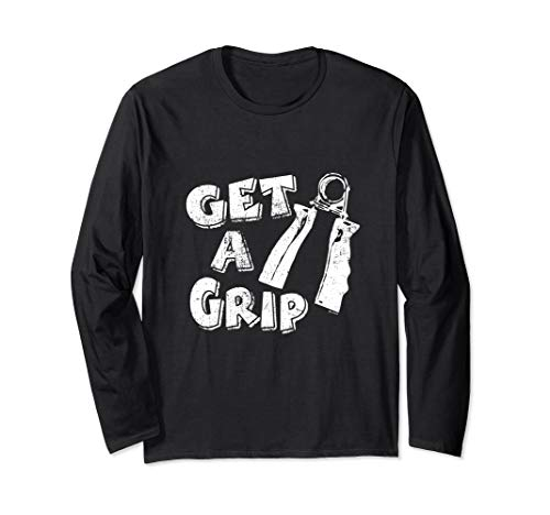 Get A Grip - Innuendo Long Sleeve T-Shirt