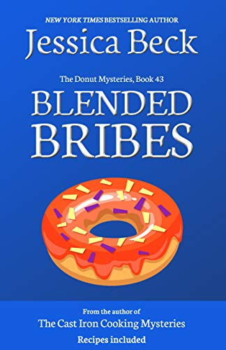 Blended Bribes (The Donut Mysteries Book 43) by [Beck, Jessica]