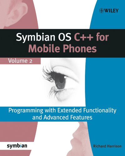 Symbian OS C++ for Mobile Phones: Programming with Extended Functionality and Advanced Features: 2 (Symbian Press)