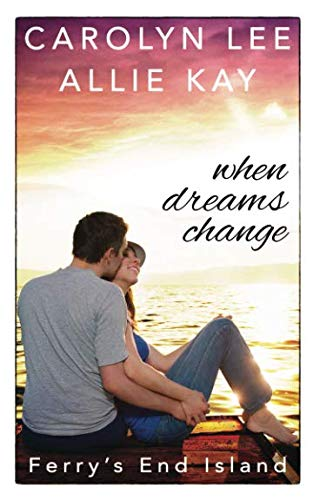 When Dreams Change (Ferry's End Island)