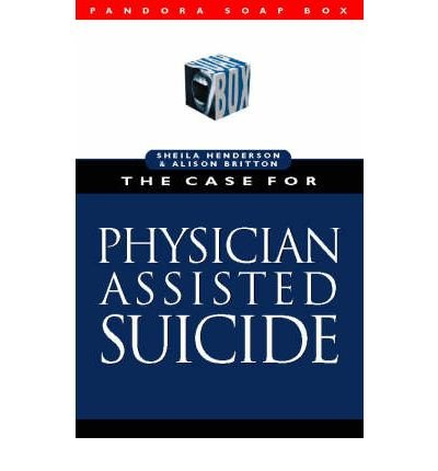 [(The Case for Physician Assisted Suicide)] [Author: Sheila A. M. McLean] published on (June, 1997)