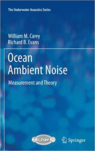 Ocean Ambient Noise: Measurement and Theory (The Underwater Acoustics Series)