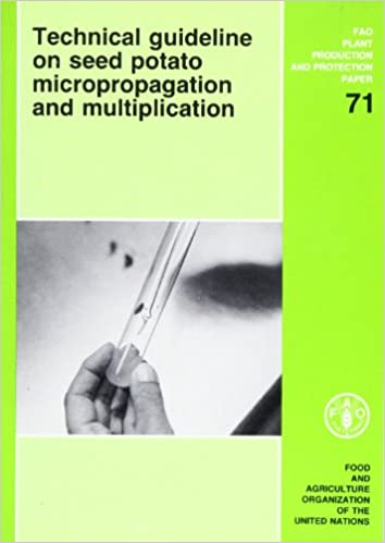 Technical Guideline On Seed Potato Micropropagation And Multiplication por Food And Agriculture Organization Of The United Nations Gratis