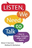 "B. Harrison and M. Michelson, ""Listen, We Need to Talk: How to Change Attitudes about LGBT Rights"" (Oxford UP, 2017)"