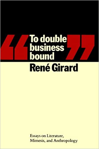 com to double business bound essays on literature  com to double business bound essays on literature mimesis and anthropology 9780801836558 rene girard books