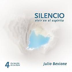 Silencio, vivir en el espiritu [Silence, live in the spirit]