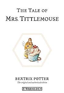 The Tale of Mrs. Tittlemouse (Beatrix Potter Originals Book 11)
